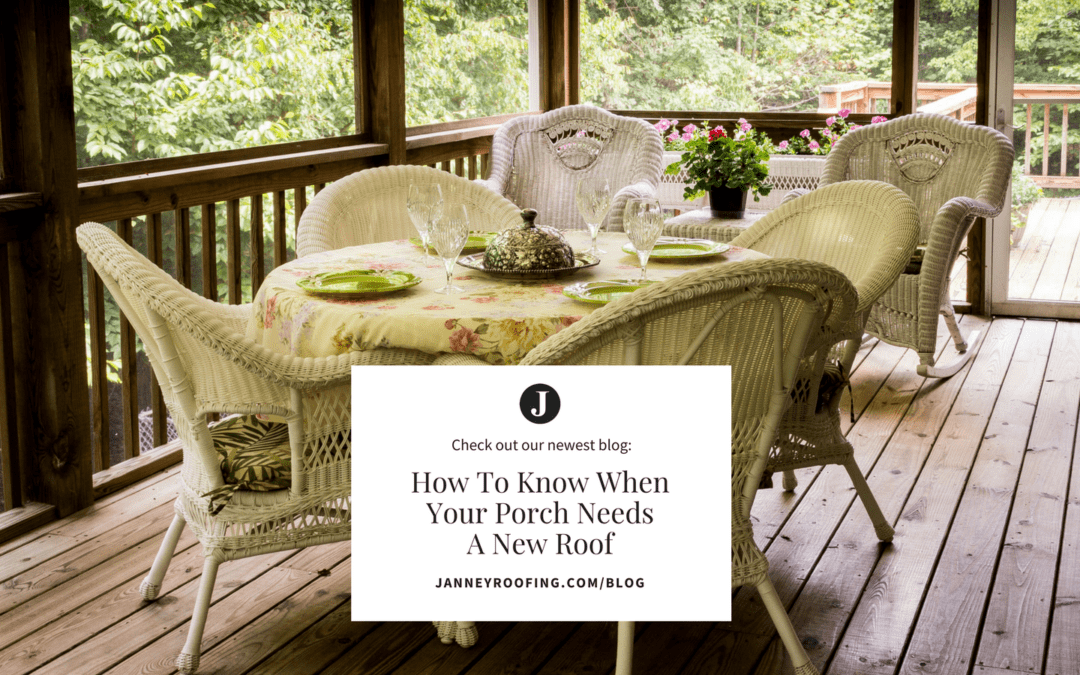 How To Know When Your Porch Needs A New Roof