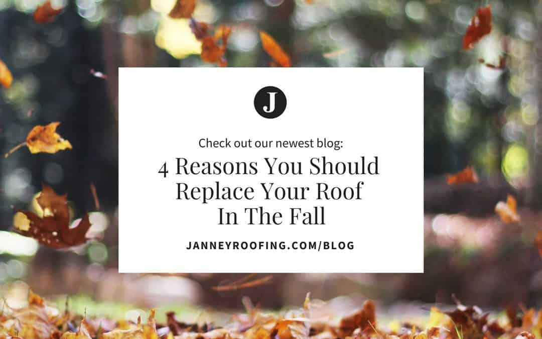 4 Reasons You Should Replace Your Roof In The Fall