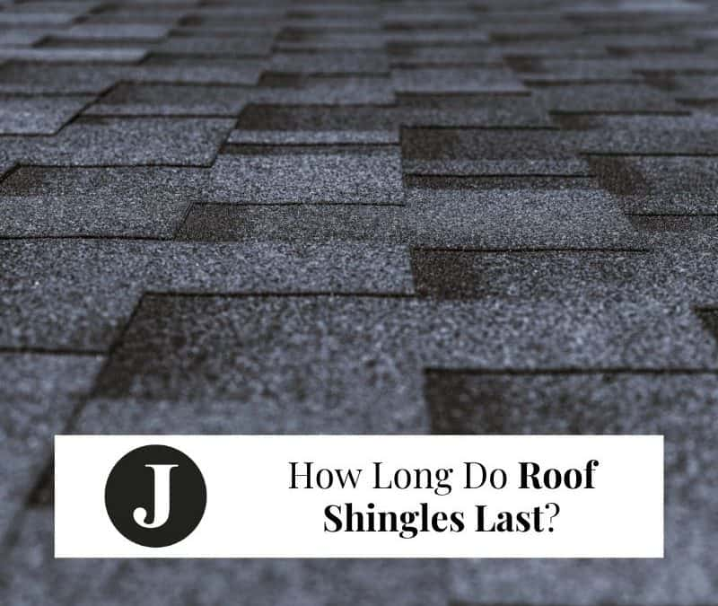 How Long Do Roof Shingles Last?