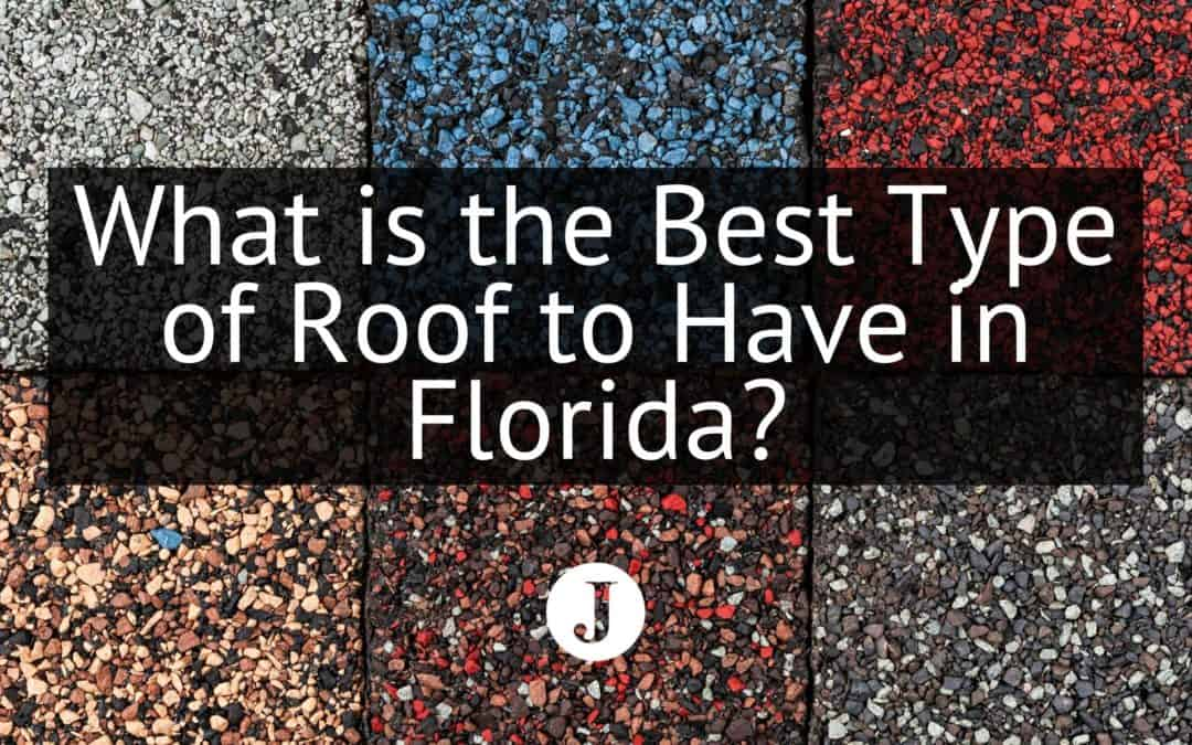 What is the Best Type of Roof to Have in Florida?