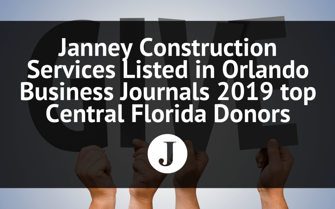 Janney Construction Services Listed #9 in Orlando Business Journals Most Philanthropic Companies in Central Florida.