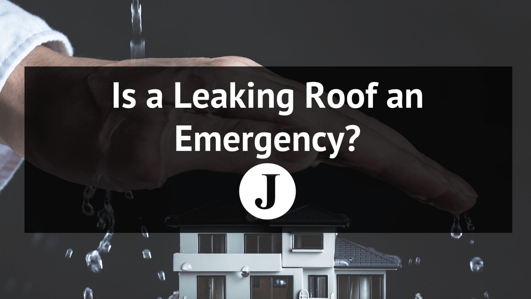 Is A Leaking Roof An Emergency