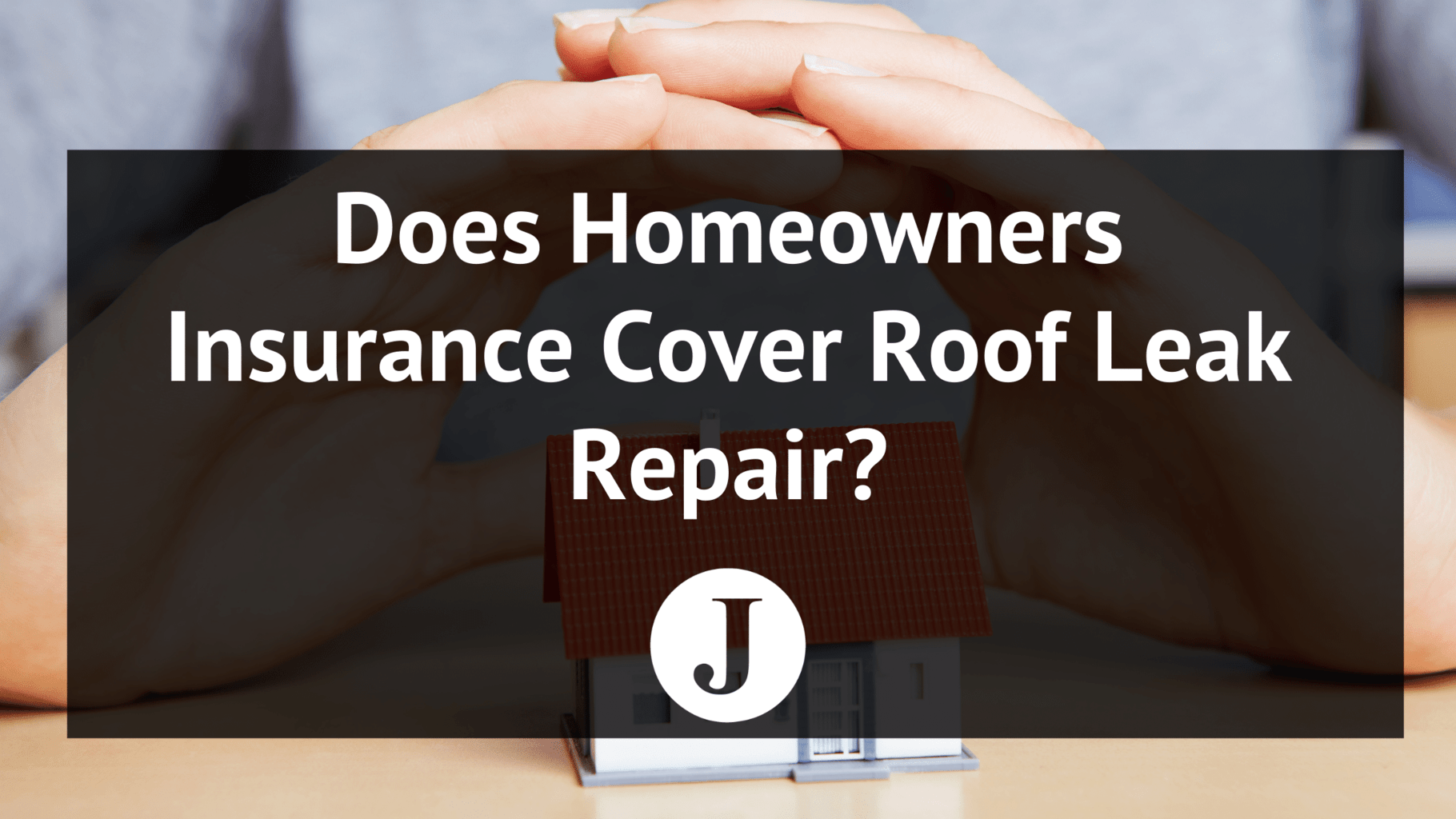 does homeowners insurance cover roof leak repair