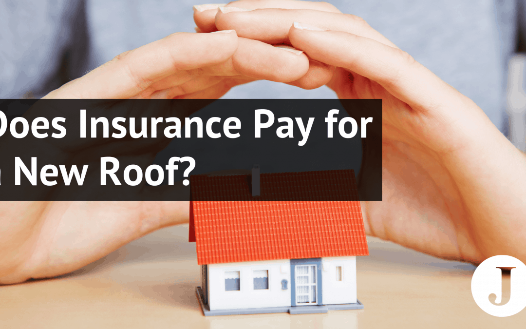 Does Insurance Pay for a New Roof?