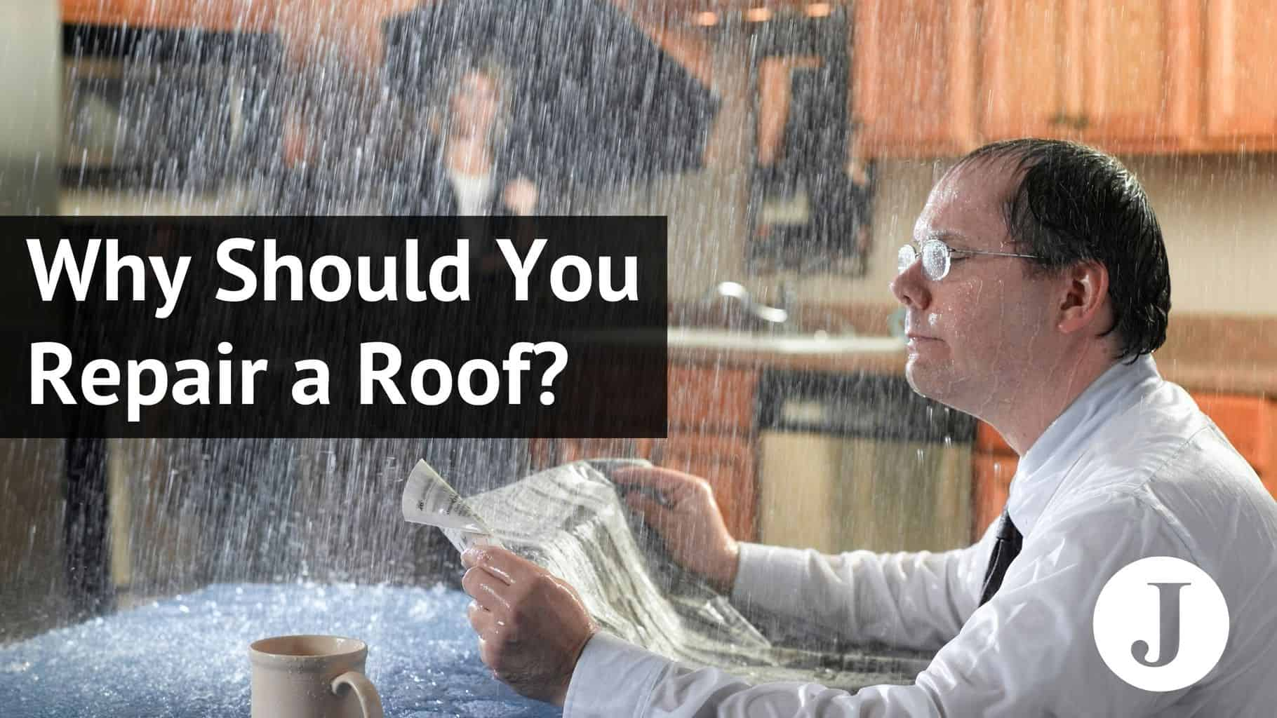 why should you repair a roof