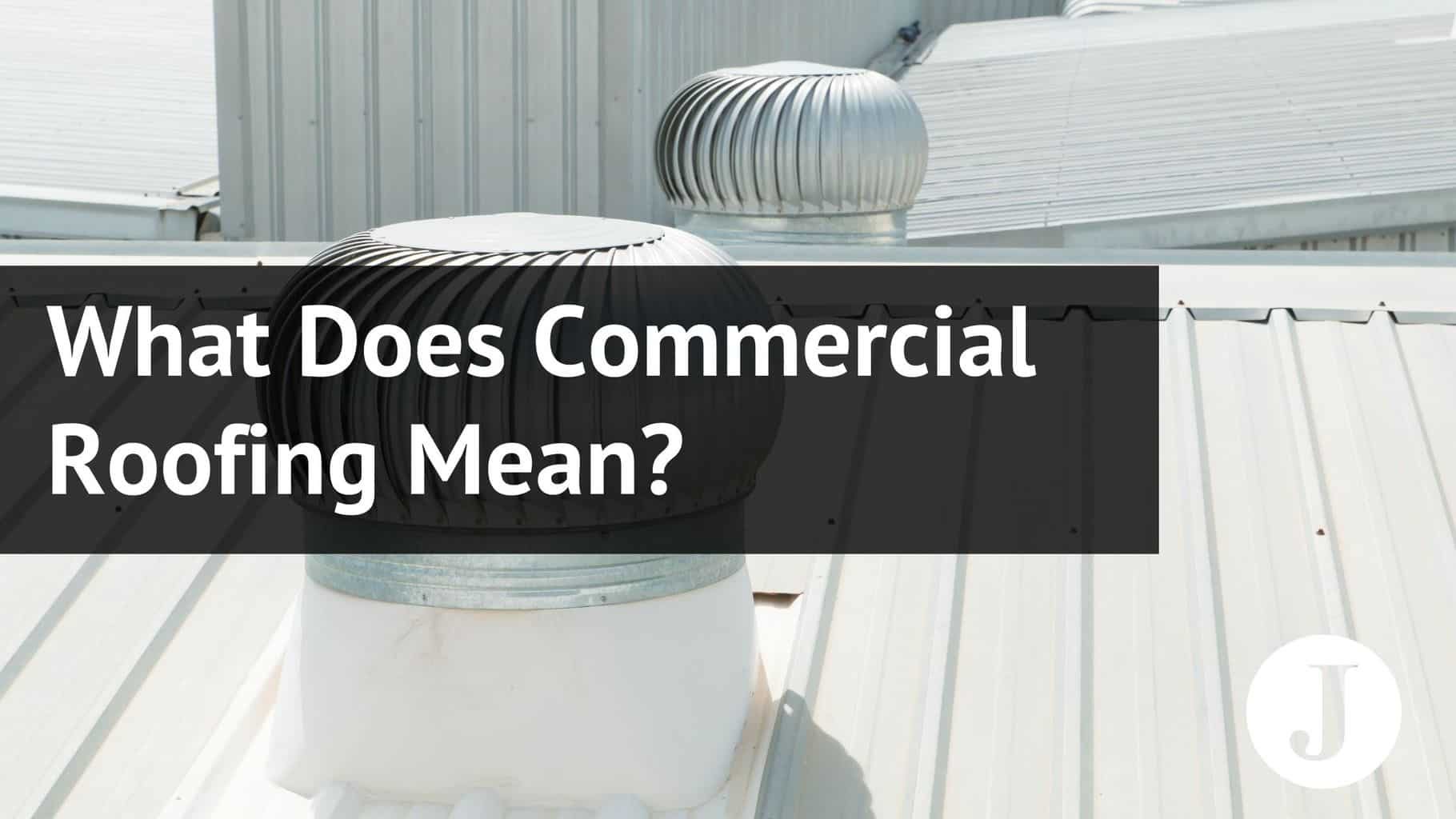 what does commercial roofing mean