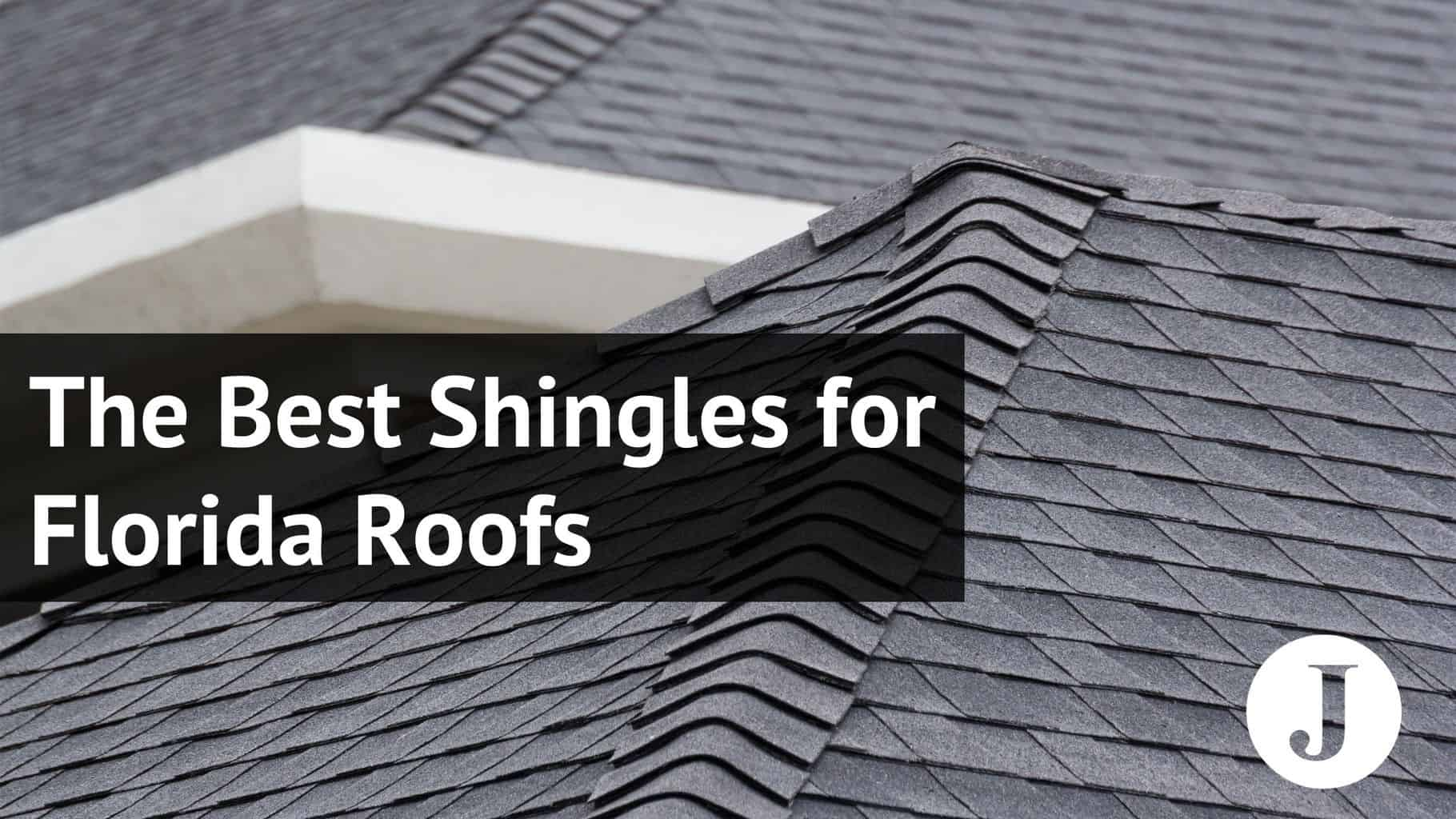 the best shingles for florida roofs