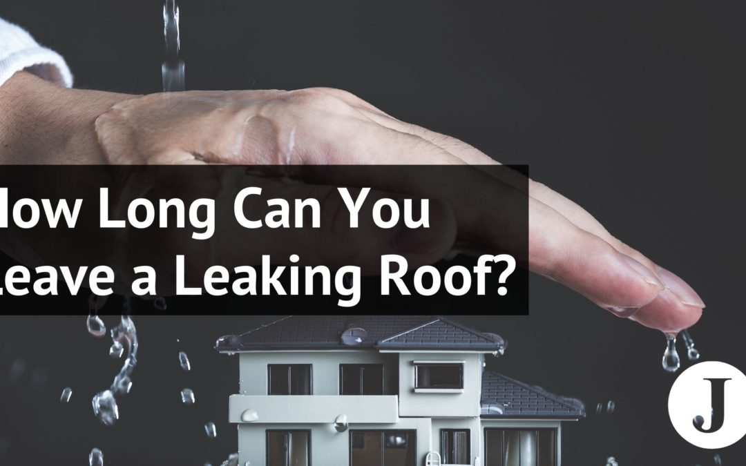 How Long Can You Leave a Leaking Roof Before It Causes Damage?